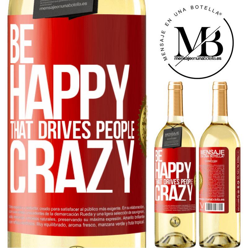 24,95 € Free Shipping | White Wine WHITE Edition Be happy. That drives people crazy Red Label. Customizable label Young wine Harvest 2020 Verdejo