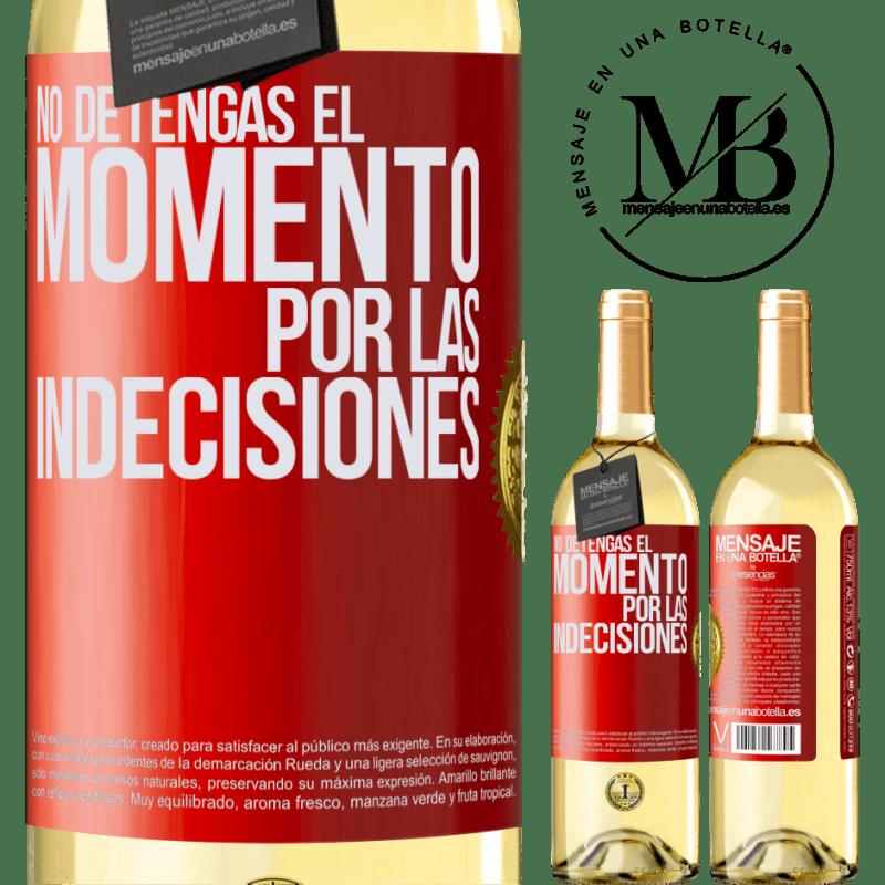 24,95 € Envío gratis | Vino Blanco Edición WHITE No detengas el momento por las indecisiones Etiqueta Roja. Etiqueta personalizable Vino joven Cosecha 2020 Verdejo