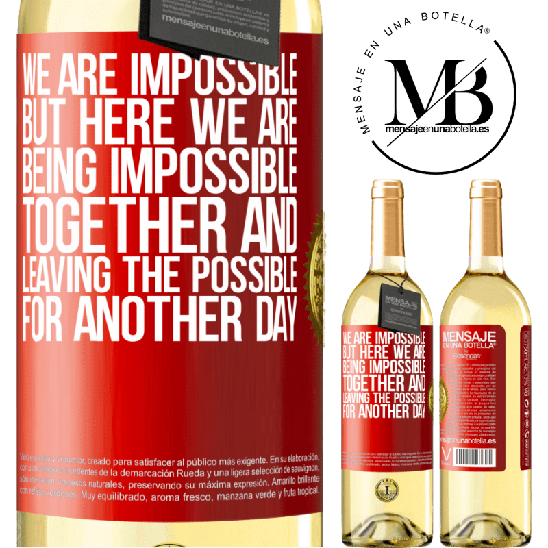 24,95 € Free Shipping | White Wine WHITE Edition We are impossible, but here we are, being impossible together and leaving the possible for another day Red Label. Customizable label Young wine Harvest 2020 Verdejo