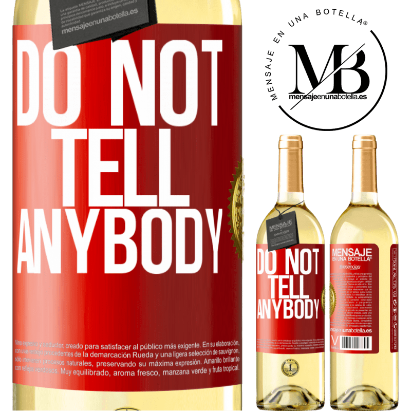 24,95 € Free Shipping | White Wine WHITE Edition Do not tell anybody Red Label. Customizable label Young wine Harvest 2020 Verdejo