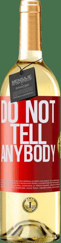 24,95 € Envío gratis | Vino Blanco Edición WHITE Do not tell anybody Etiqueta Roja. Etiqueta personalizable Vino joven Cosecha 2020 Verdejo