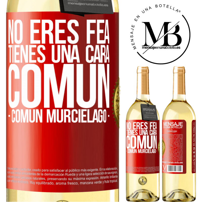 24,95 € Free Shipping   White Wine WHITE Edition No eres fea, tienes una cara común (común murciélago) Red Label. Customizable label Young wine Harvest 2020 Verdejo