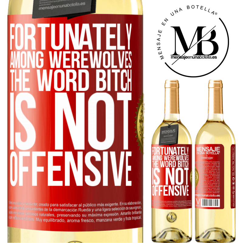 24,95 € Free Shipping | White Wine WHITE Edition Fortunately among werewolves, the word bitch is not offensive Red Label. Customizable label Young wine Harvest 2020 Verdejo