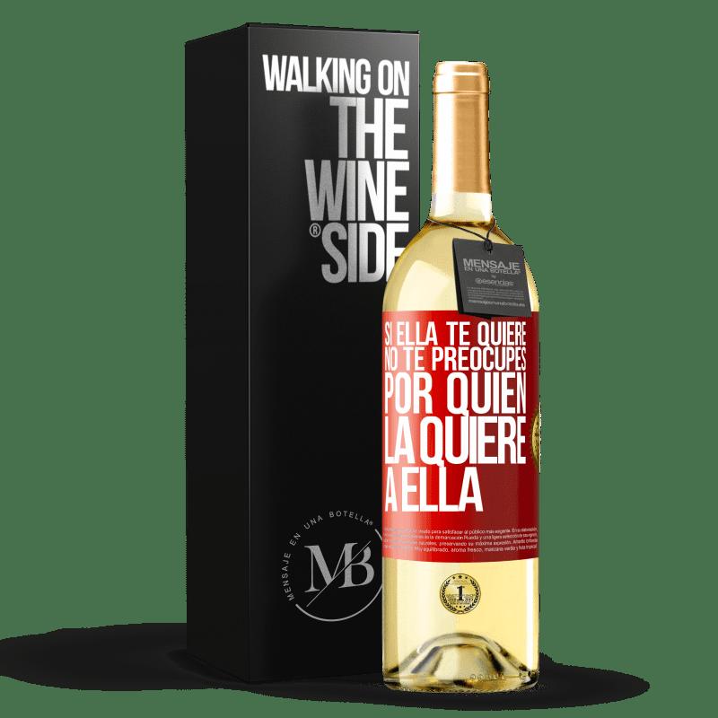 24,95 € Envoi gratuit   Vin blanc Édition WHITE Si elle vous aime, ne vous inquiétez pas de savoir qui l'aime Étiquette Rouge. Étiquette personnalisable Vin jeune Récolte 2020 Verdejo