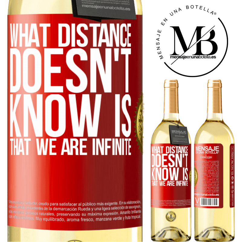 24,95 € Free Shipping | White Wine WHITE Edition What distance does not know is that we are infinite Red Label. Customizable label Young wine Harvest 2020 Verdejo