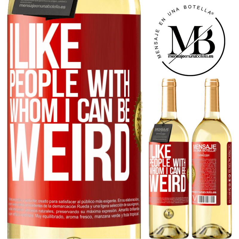 24,95 € Free Shipping | White Wine WHITE Edition I like people with whom I can be weird Red Label. Customizable label Young wine Harvest 2020 Verdejo