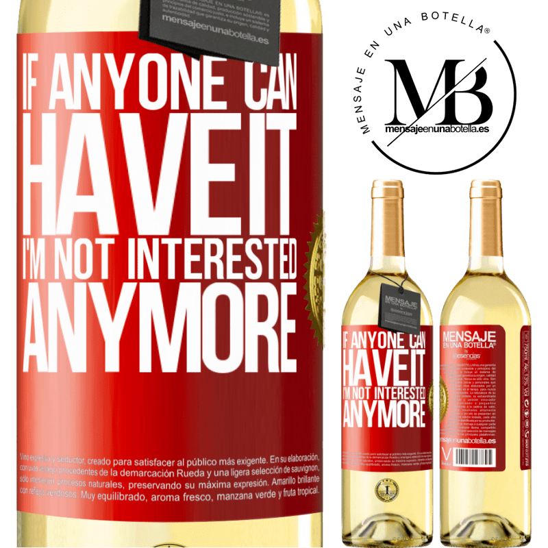 24,95 € Free Shipping | White Wine WHITE Edition If anyone can have it, I'm not interested anymore Red Label. Customizable label Young wine Harvest 2020 Verdejo