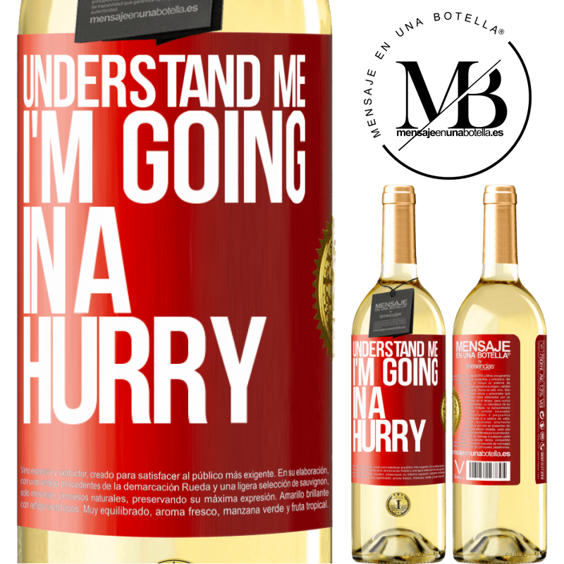 24,95 € Free Shipping | White Wine WHITE Edition Understand me, I'm going in a hurry Red Label. Customizable label Young wine Harvest 2020 Verdejo