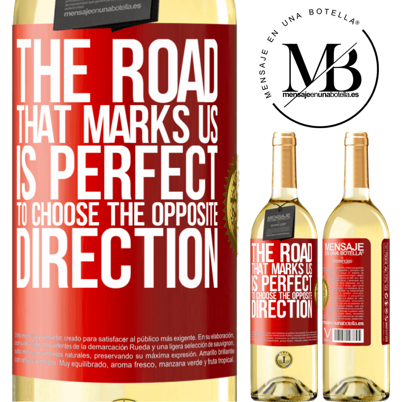 24,95 € Free Shipping   White Wine WHITE Edition The road that marks us is perfect to choose the opposite direction Red Label. Customizable label Young wine Harvest 2020 Verdejo