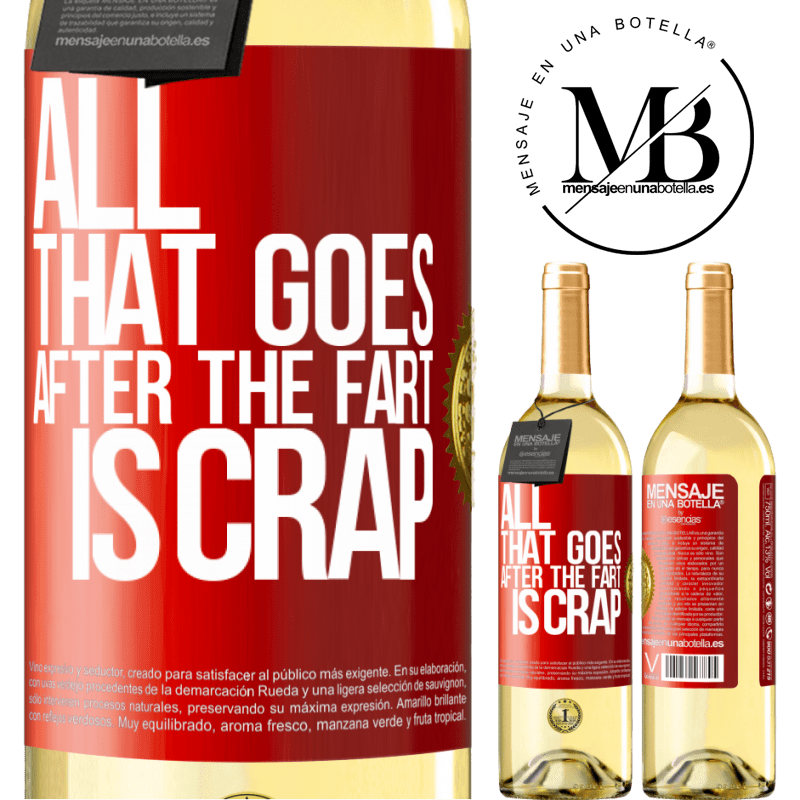24,95 € Free Shipping | White Wine WHITE Edition All that goes after the fart is crap Red Label. Customizable label Young wine Harvest 2020 Verdejo