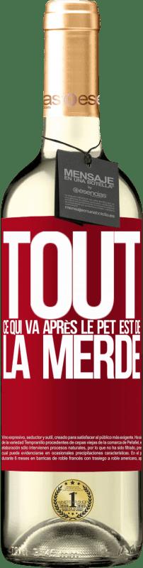 24,95 € Envoi gratuit   Vin blanc Édition WHITE Tout ce qui va après le pet est de la merde Étiquette Rouge. Étiquette personnalisable Vin jeune Récolte 2020 Verdejo