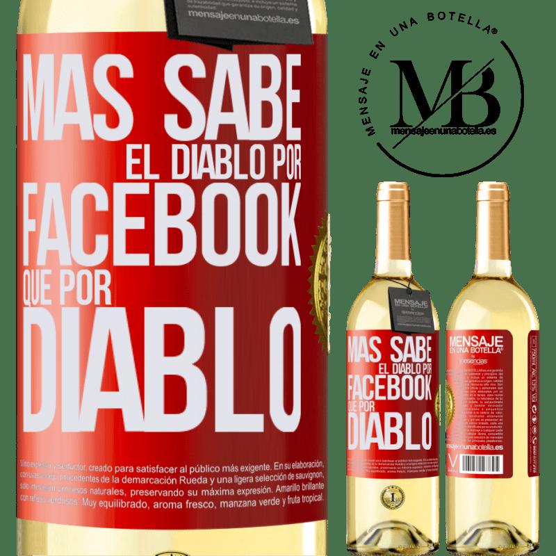 24,95 € Envío gratis | Vino Blanco Edición WHITE Más sabe el diablo por Facebook que por diablo Etiqueta Roja. Etiqueta personalizable Vino joven Cosecha 2020 Verdejo