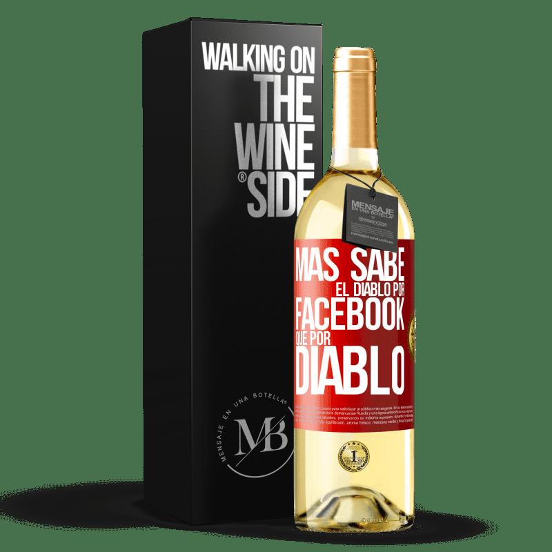 24,95 € Envoi gratuit   Vin blanc Édition WHITE Le diable en sait plus à cause de Facebook que d'être un diable Étiquette Rouge. Étiquette personnalisable Vin jeune Récolte 2020 Verdejo