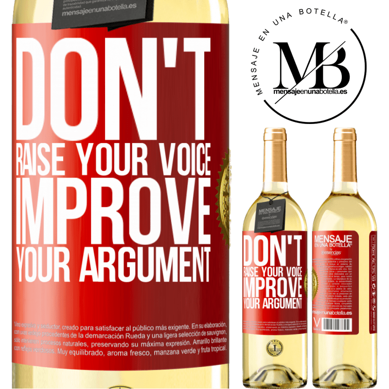 24,95 € Free Shipping | White Wine WHITE Edition Don't raise your voice, improve your argument Red Label. Customizable label Young wine Harvest 2020 Verdejo
