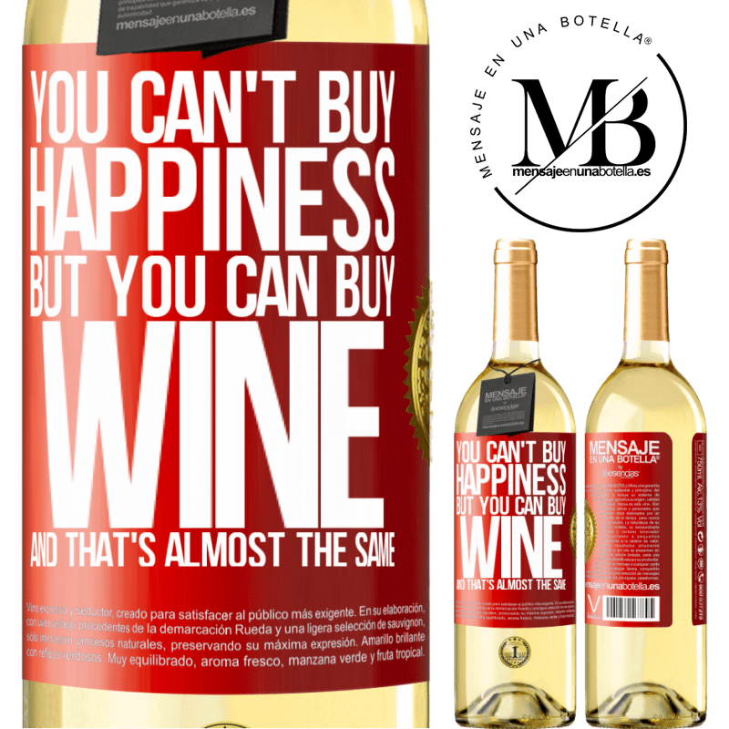 24,95 € Free Shipping   White Wine WHITE Edition You can't buy happiness, but you can buy wine and that's almost the same Red Label. Customizable label Young wine Harvest 2020 Verdejo
