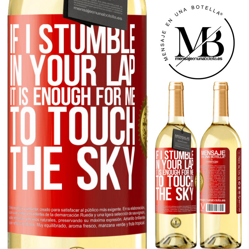 24,95 € Free Shipping | White Wine WHITE Edition If I stumble in your lap it is enough for me to touch the sky Red Label. Customizable label Young wine Harvest 2020 Verdejo