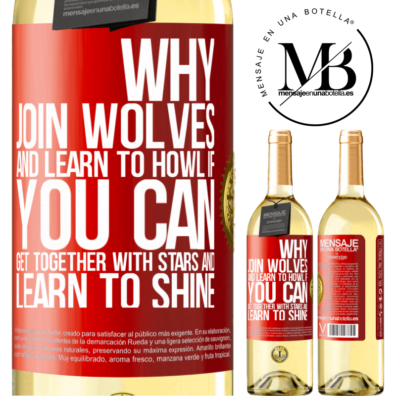 24,95 € Free Shipping | White Wine WHITE Edition Why join wolves and learn to howl, if you can get together with stars and learn to shine Red Label. Customizable label Young wine Harvest 2020 Verdejo