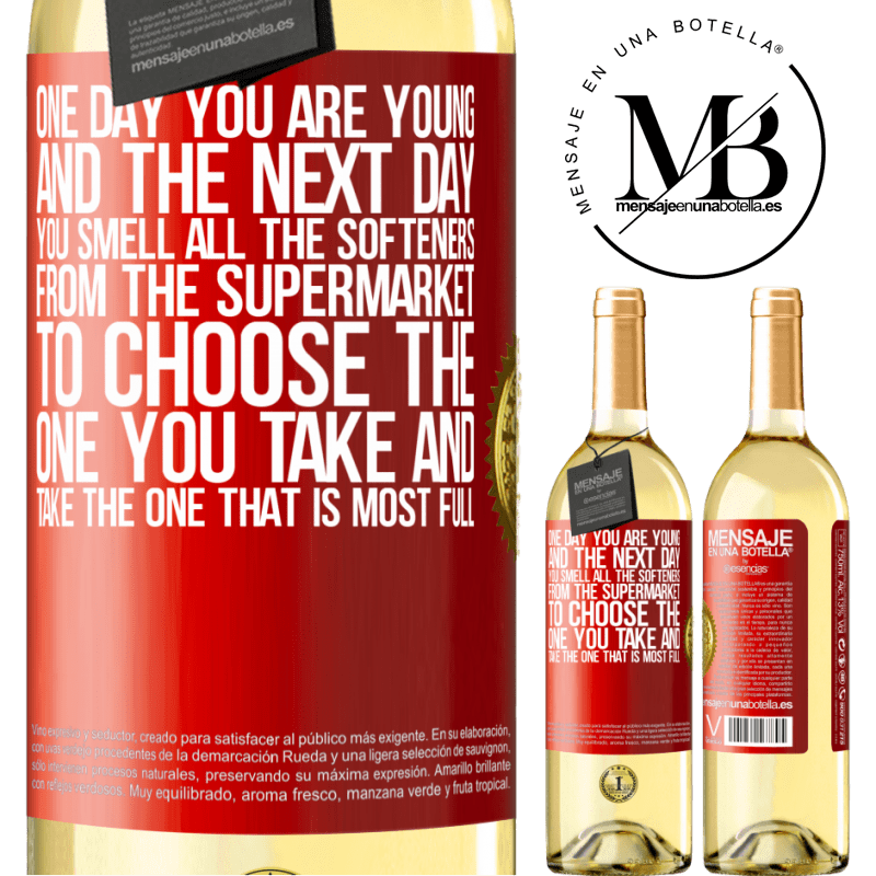 24,95 € Free Shipping | White Wine WHITE Edition One day you are young and the next day, you smell all the softeners from the supermarket to choose the one you take and take Red Label. Customizable label Young wine Harvest 2020 Verdejo