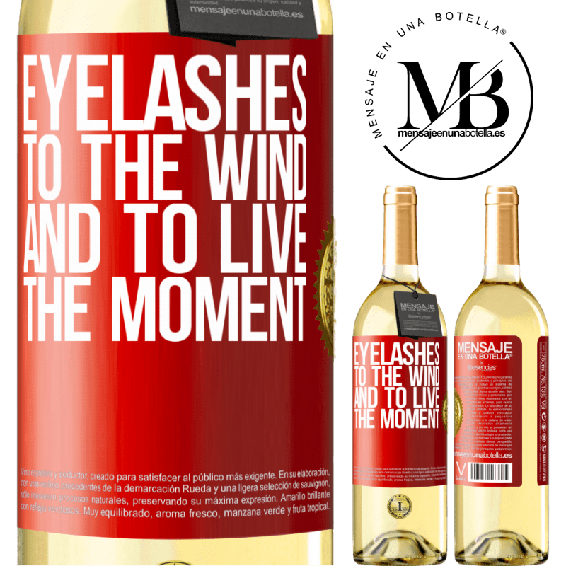 24,95 € Free Shipping | White Wine WHITE Edition Eyelashes to the wind and to live in the moment Red Label. Customizable label Young wine Harvest 2020 Verdejo