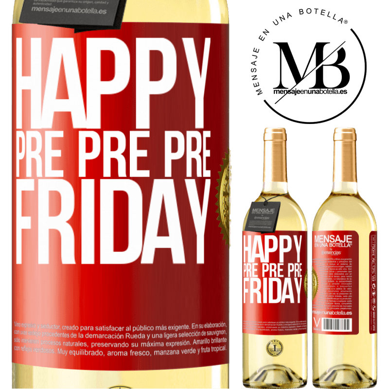 24,95 € Free Shipping   White Wine WHITE Edition Happy pre pre pre Friday Red Label. Customizable label Young wine Harvest 2020 Verdejo