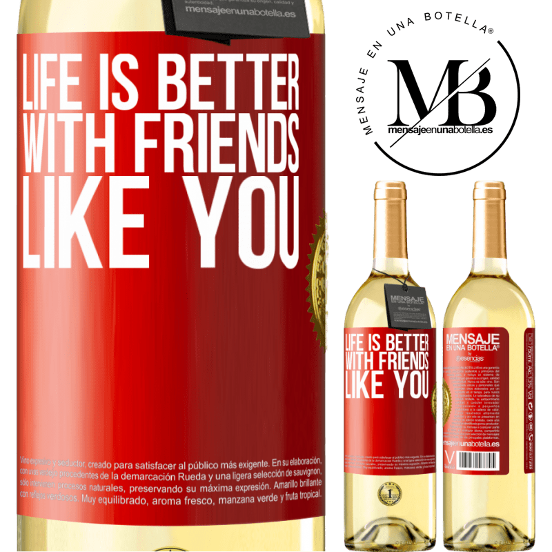 24,95 € Free Shipping | White Wine WHITE Edition Life is better, with friends like you Red Label. Customizable label Young wine Harvest 2020 Verdejo