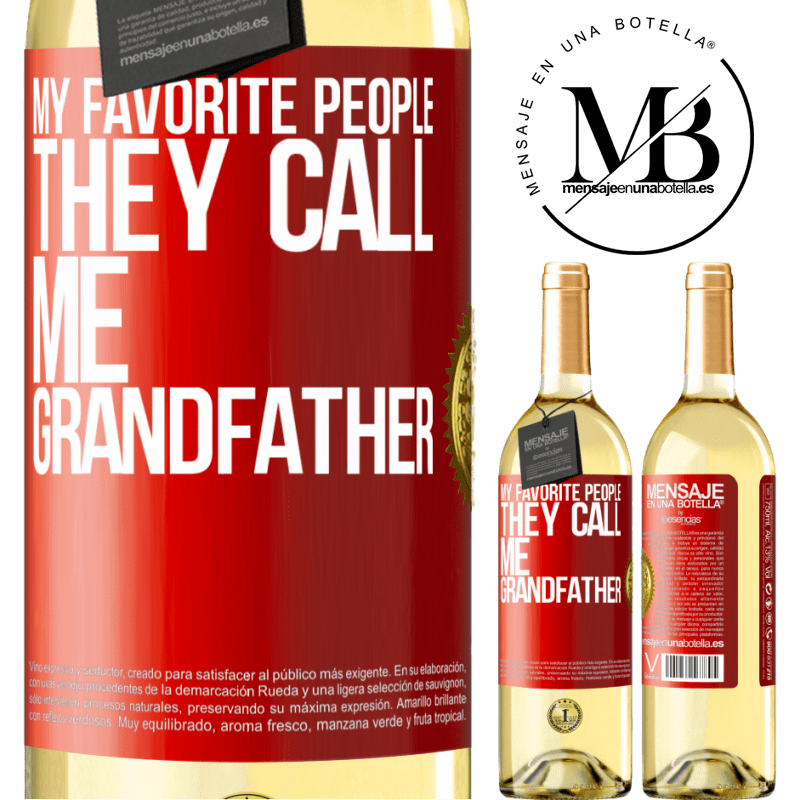 24,95 € Free Shipping | White Wine WHITE Edition My favorite people, they call me grandfather Red Label. Customizable label Young wine Harvest 2020 Verdejo