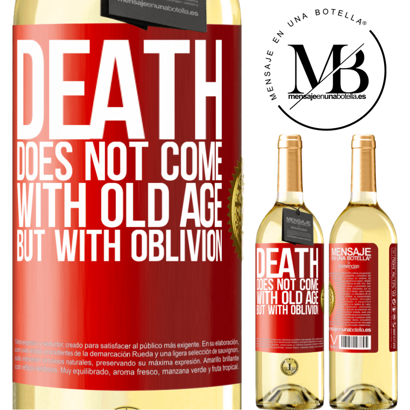 24,95 € Free Shipping | White Wine WHITE Edition Death does not come with old age, but with oblivion Red Label. Customizable label Young wine Harvest 2020 Verdejo
