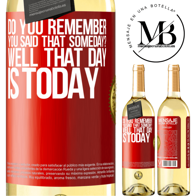 24,95 € Free Shipping | White Wine WHITE Edition Do you remember you said that someday? Well that day is today Red Label. Customizable label Young wine Harvest 2020 Verdejo
