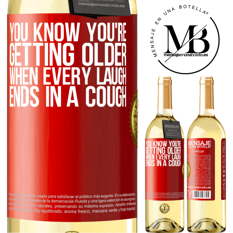 24,95 € Free Shipping | White Wine WHITE Edition You know you're getting older, when every laugh ends in a cough Red Label. Customizable label Young wine Harvest 2020 Verdejo