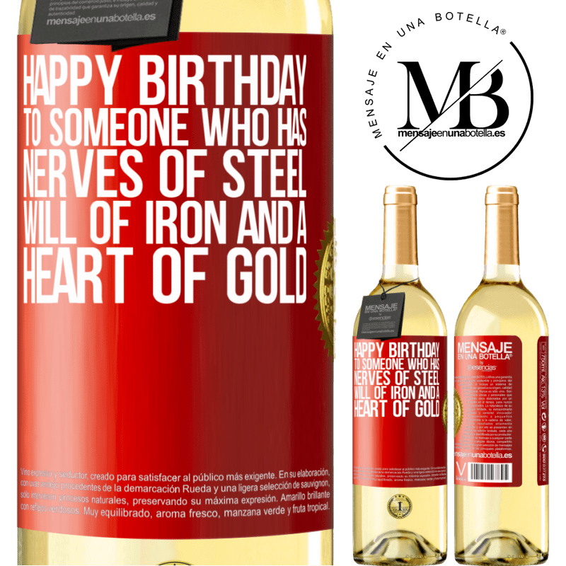 24,95 € Free Shipping   White Wine WHITE Edition Happy birthday to someone who has nerves of steel, will of iron and a heart of gold Red Label. Customizable label Young wine Harvest 2020 Verdejo