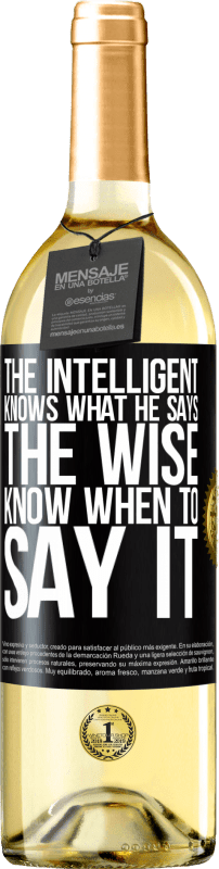 24,95 € Free Shipping | White Wine WHITE Edition The intelligent knows what he says. The wise know when to say it Black Label. Customizable label Young wine Harvest 2020 Verdejo