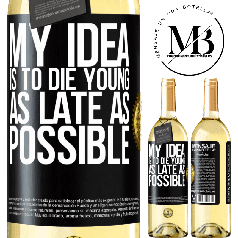24,95 € Free Shipping | White Wine WHITE Edition My idea is to die young as late as possible Black Label. Customizable label Young wine Harvest 2020 Verdejo
