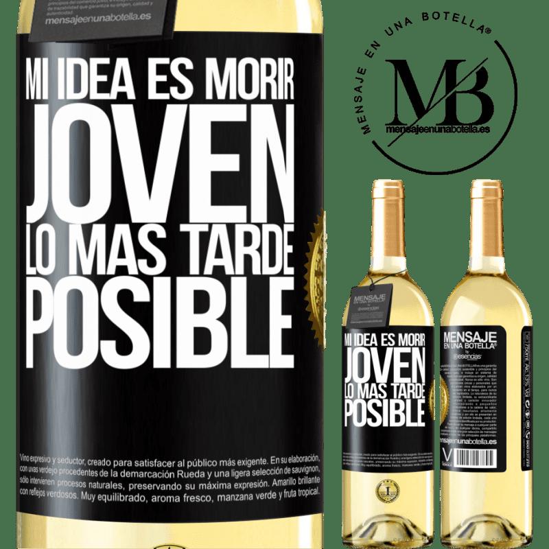 24,95 € Envoi gratuit   Vin blanc Édition WHITE Mon idée est de mourir jeune le plus tard possible Étiquette Noire. Étiquette personnalisable Vin jeune Récolte 2020 Verdejo