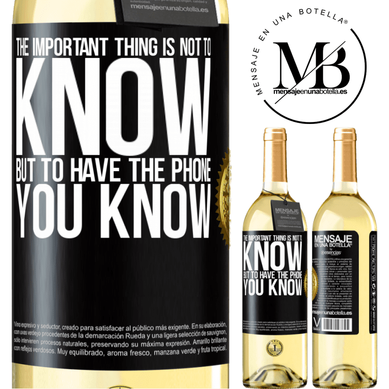 24,95 € Free Shipping   White Wine WHITE Edition The important thing is not to know, but to have the phone you know Black Label. Customizable label Young wine Harvest 2020 Verdejo
