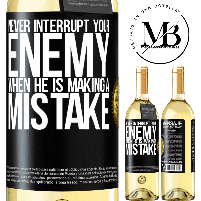 24,95 € Free Shipping | White Wine WHITE Edition Never interrupt your enemy when he is making a mistake Black Label. Customizable label Young wine Harvest 2020 Verdejo