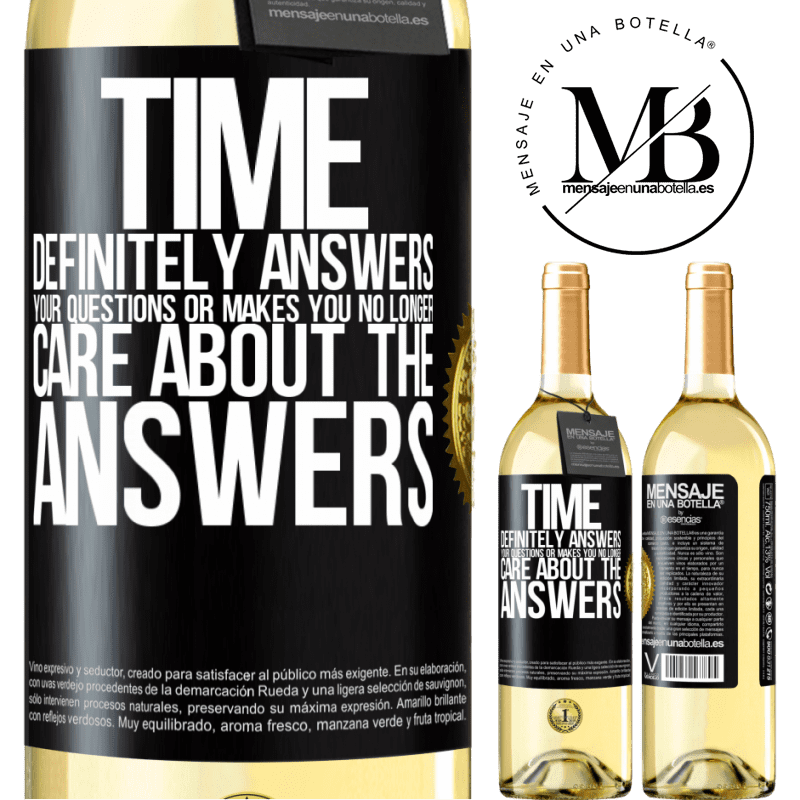 24,95 € Free Shipping   White Wine WHITE Edition Time definitely answers your questions or makes you no longer care about the answers Black Label. Customizable label Young wine Harvest 2020 Verdejo