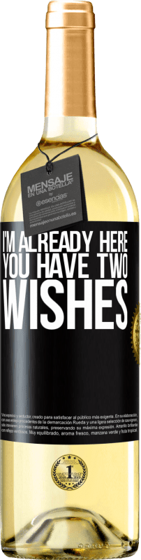 24,95 € Free Shipping | White Wine WHITE Edition I'm already here. You have two wishes Black Label. Customizable label Young wine Harvest 2020 Verdejo