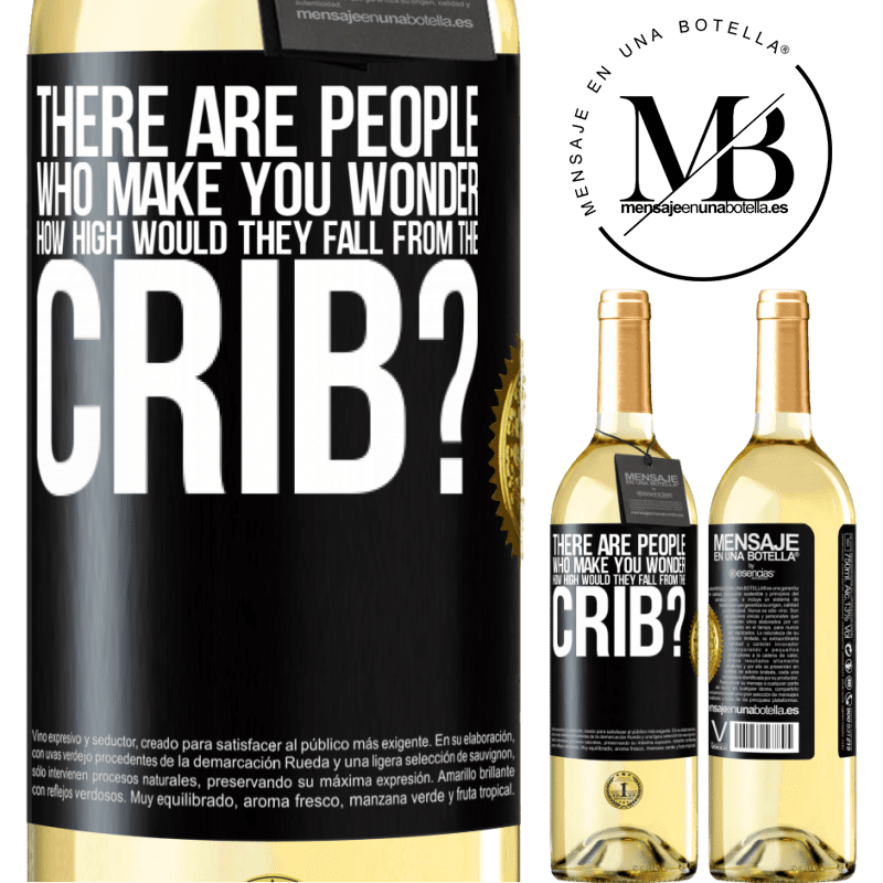24,95 € Free Shipping | White Wine WHITE Edition There are people who make you wonder, how high would they fall from the crib? Black Label. Customizable label Young wine Harvest 2020 Verdejo