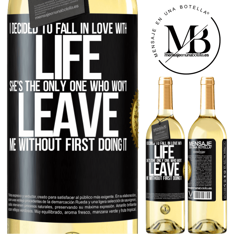 24,95 € Free Shipping | White Wine WHITE Edition I decided to fall in love with life. She's the only one who won't leave me without first doing it Black Label. Customizable label Young wine Harvest 2020 Verdejo