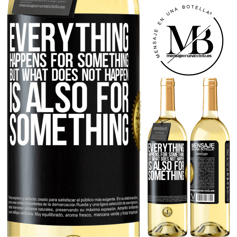 24,95 € Free Shipping | White Wine WHITE Edition Everything happens for something, but what does not happen, is also for something Black Label. Customizable label Young wine Harvest 2020 Verdejo