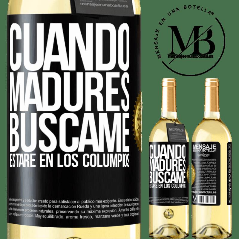 24,95 € Envoi gratuit   Vin blanc Édition WHITE Quand tu seras mature, cherche-moi. Je serai sur les balançoires Étiquette Noire. Étiquette personnalisable Vin jeune Récolte 2020 Verdejo