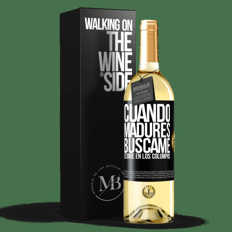 24,95 € Envío gratis | Vino Blanco Edición WHITE Cuando madures búscame. Estaré en los columpios Etiqueta Negra. Etiqueta personalizable Vino joven Cosecha 2020 Verdejo