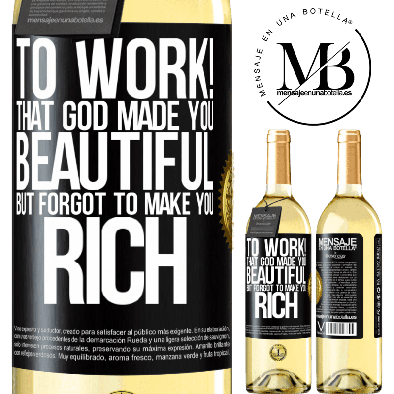 24,95 € Free Shipping | White Wine WHITE Edition to work! That God made you beautiful, but forgot to make you rich Black Label. Customizable label Young wine Harvest 2020 Verdejo