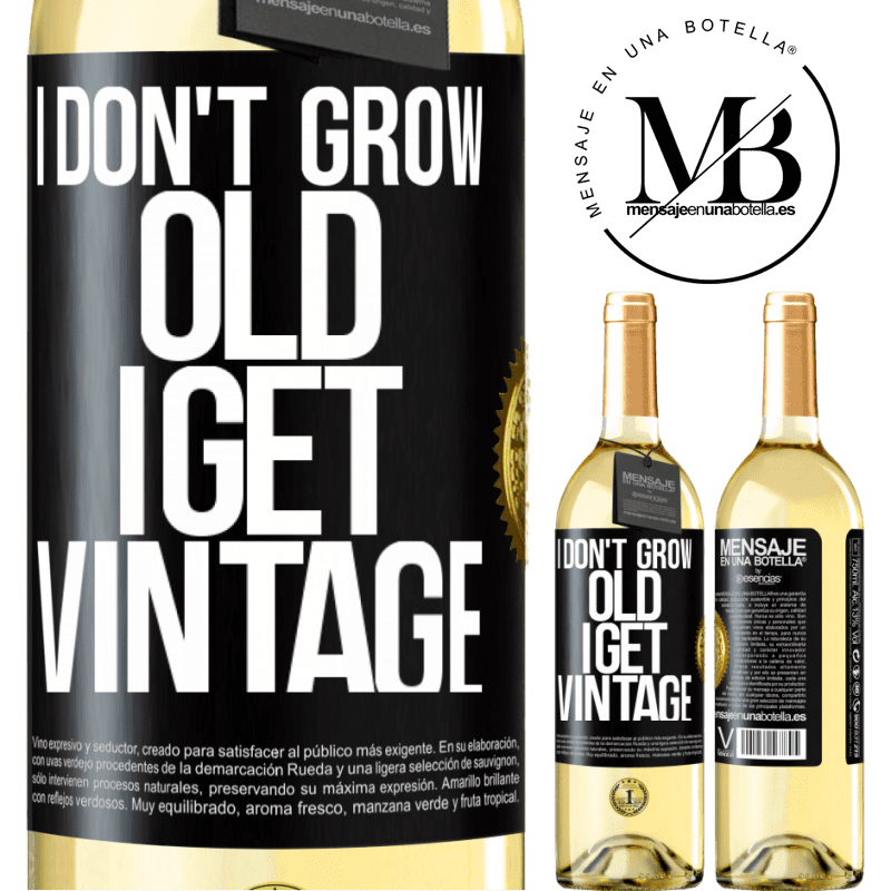 24,95 € Free Shipping | White Wine WHITE Edition I don't grow old, I get vintage Black Label. Customizable label Young wine Harvest 2020 Verdejo