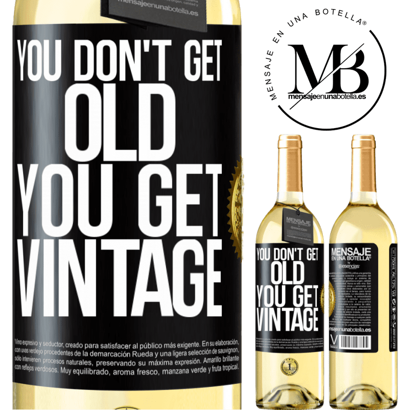 24,95 € Free Shipping | White Wine WHITE Edition You don't get old, you get vintage Black Label. Customizable label Young wine Harvest 2020 Verdejo