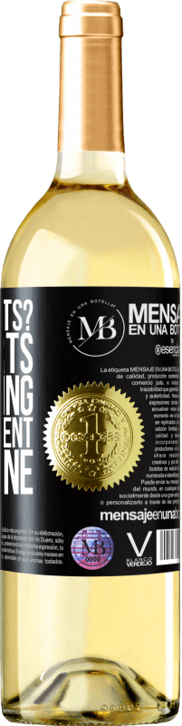 «wine experts? No, experts in savoring every moment, with wine» WHITE Edition