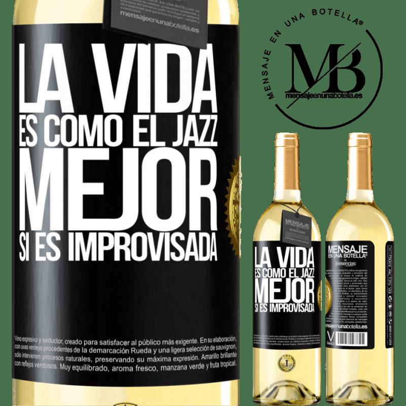 24,95 € Envío gratis | Vino Blanco Edición WHITE La vida es como el jazz… mejor si es improvisada Etiqueta Negra. Etiqueta personalizable Vino joven Cosecha 2020 Verdejo
