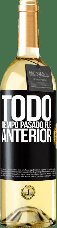 24,95 € Envío gratis | Vino Blanco Edición WHITE Todo tiempo pasado fue anterior Etiqueta Negra. Etiqueta personalizable Vino joven Cosecha 2020 Verdejo