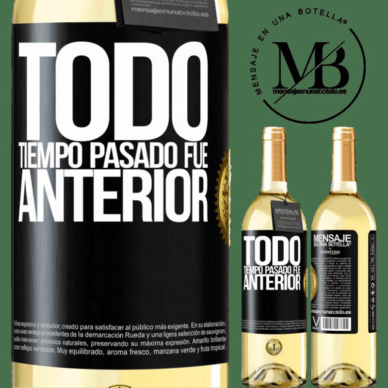 24,95 € Envoi gratuit | Vin blanc Édition WHITE Tout le temps passé était plus tôt Étiquette Noire. Étiquette personnalisable Vin jeune Récolte 2020 Verdejo