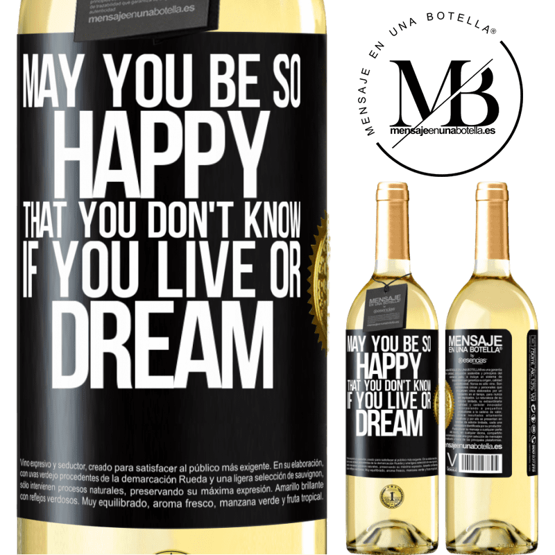 24,95 € Free Shipping | White Wine WHITE Edition May you be so happy that you don't know if you live or dream Black Label. Customizable label Young wine Harvest 2020 Verdejo